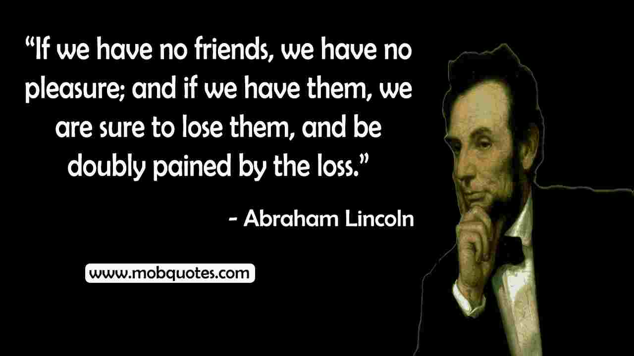 Abraham Lincoln quotes on Friends