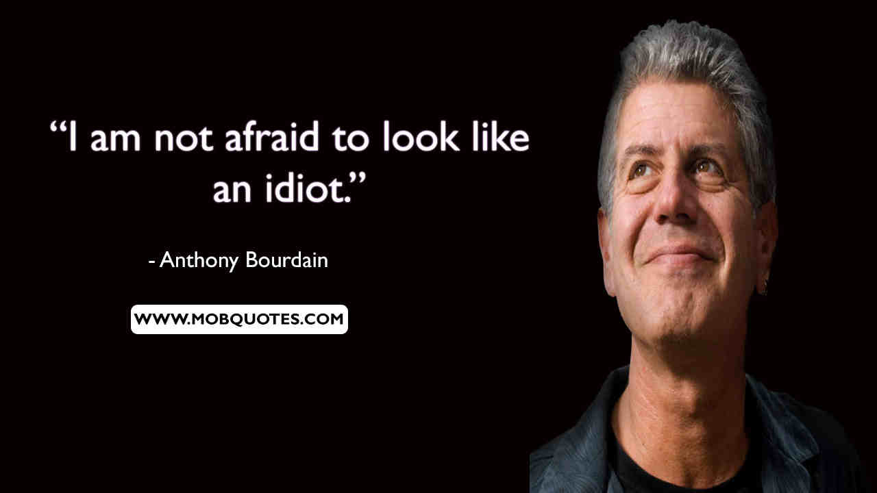 Anthony Bourdain Inspirational Quotes
