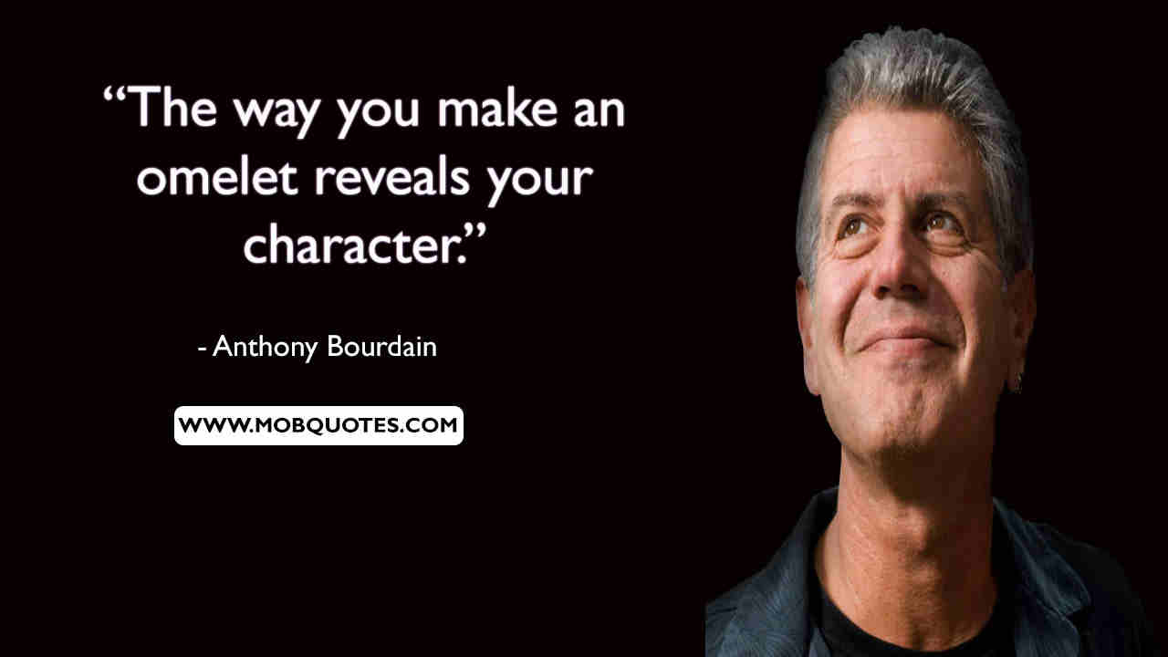 Anthony bourdain Quotes About Love