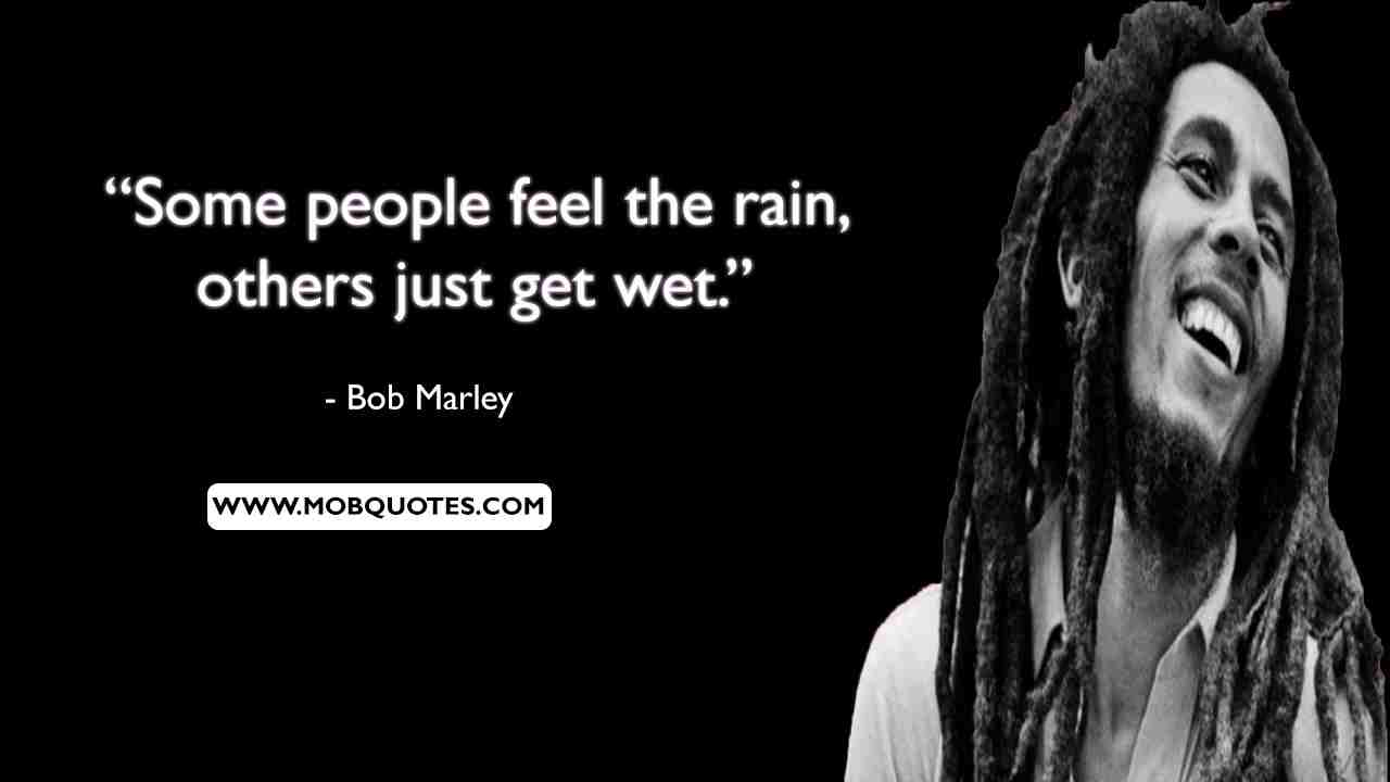 Bob Marley Quotes On Rain