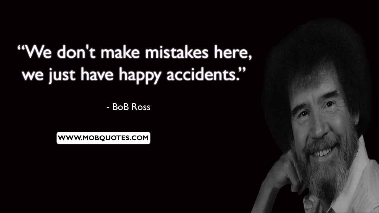 Bob Ross Happy Accidents Quote