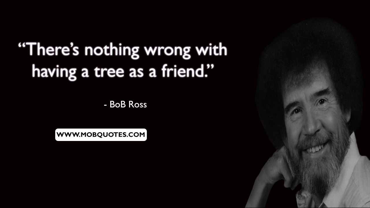 Bob Ross Quotes About Friends