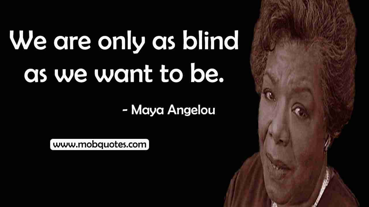 293 Legendary Maya Angelou Quotes That Will Make You Think