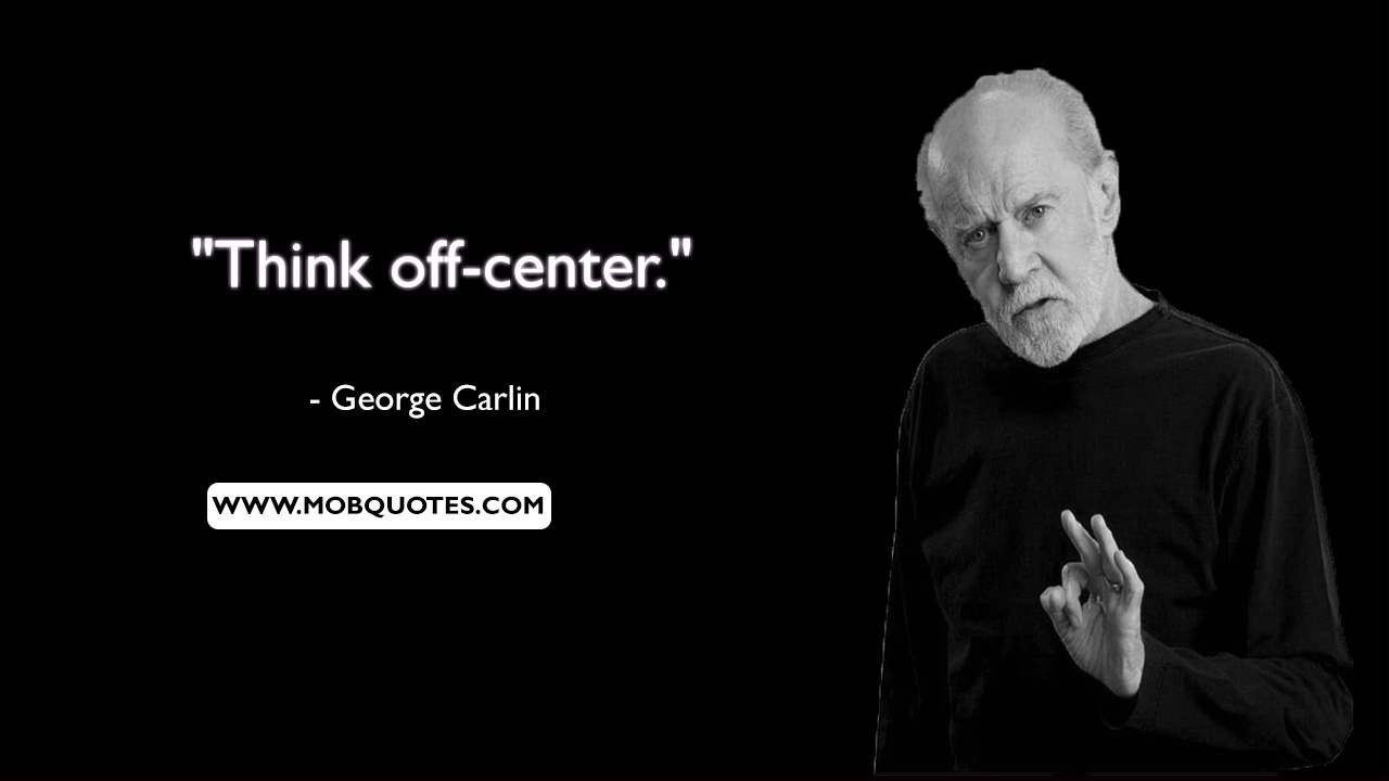 George Carlin Quotes On Life