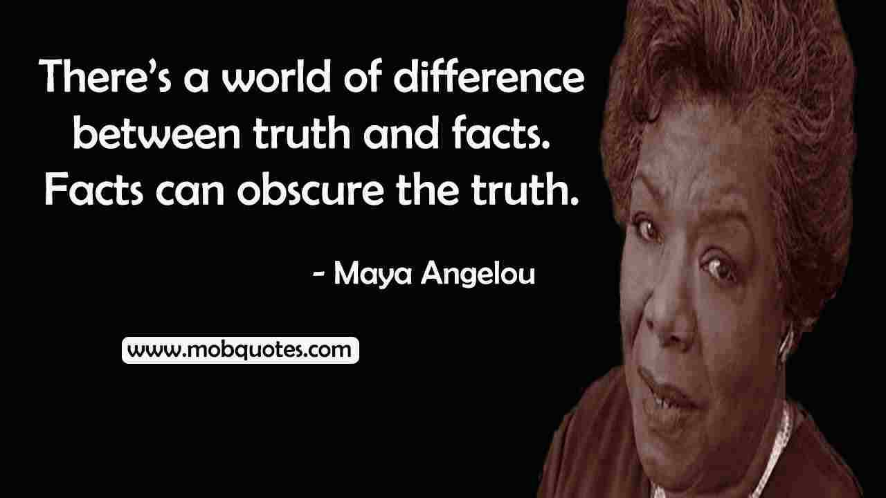 MAYA ANGELOU QUOTES ABOUT 'DOING RIGHT', JUSTICE, RESPECT, TRUTH