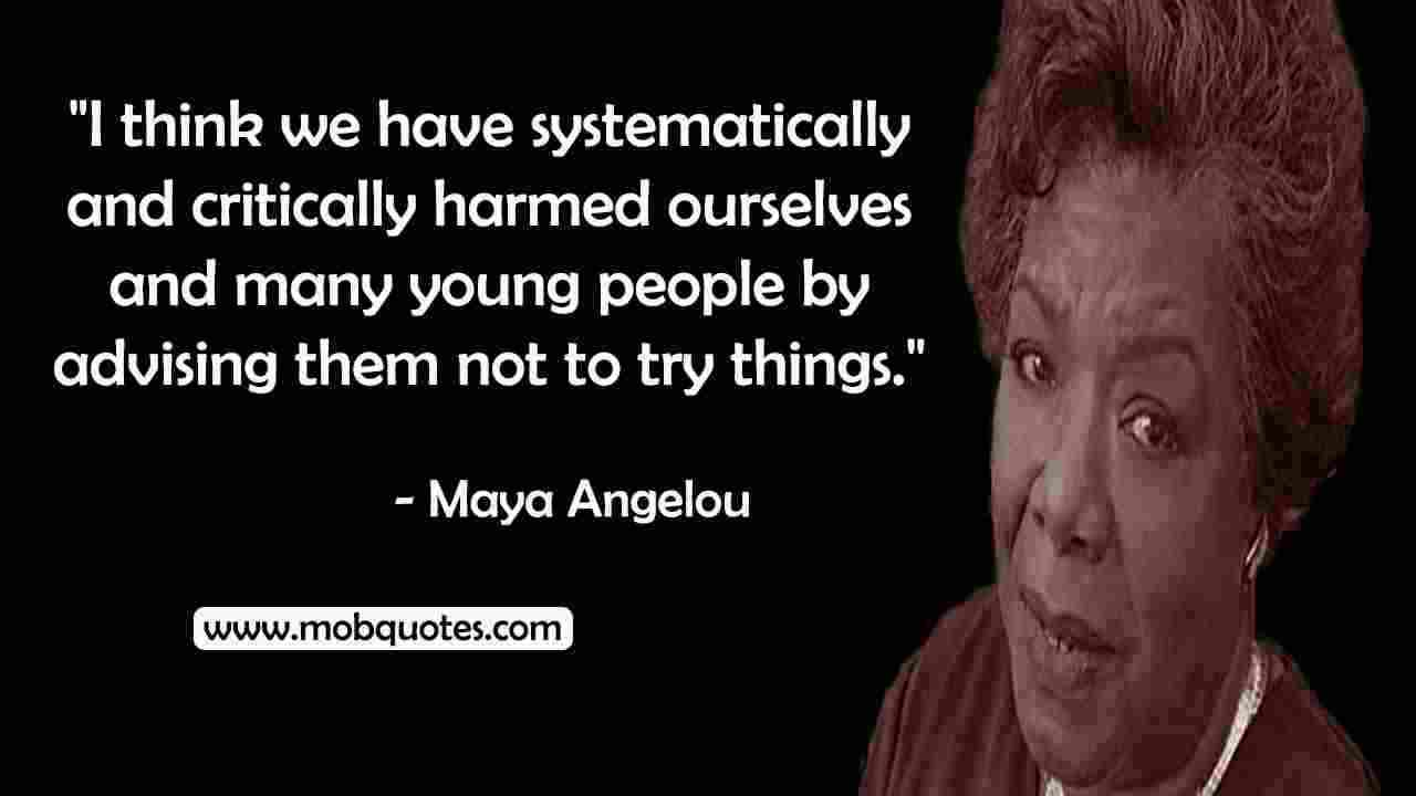 MAYA ANGELOU QUOTES ABOUT EDUCATION, CHILDREN, LEARNING, TEACHING