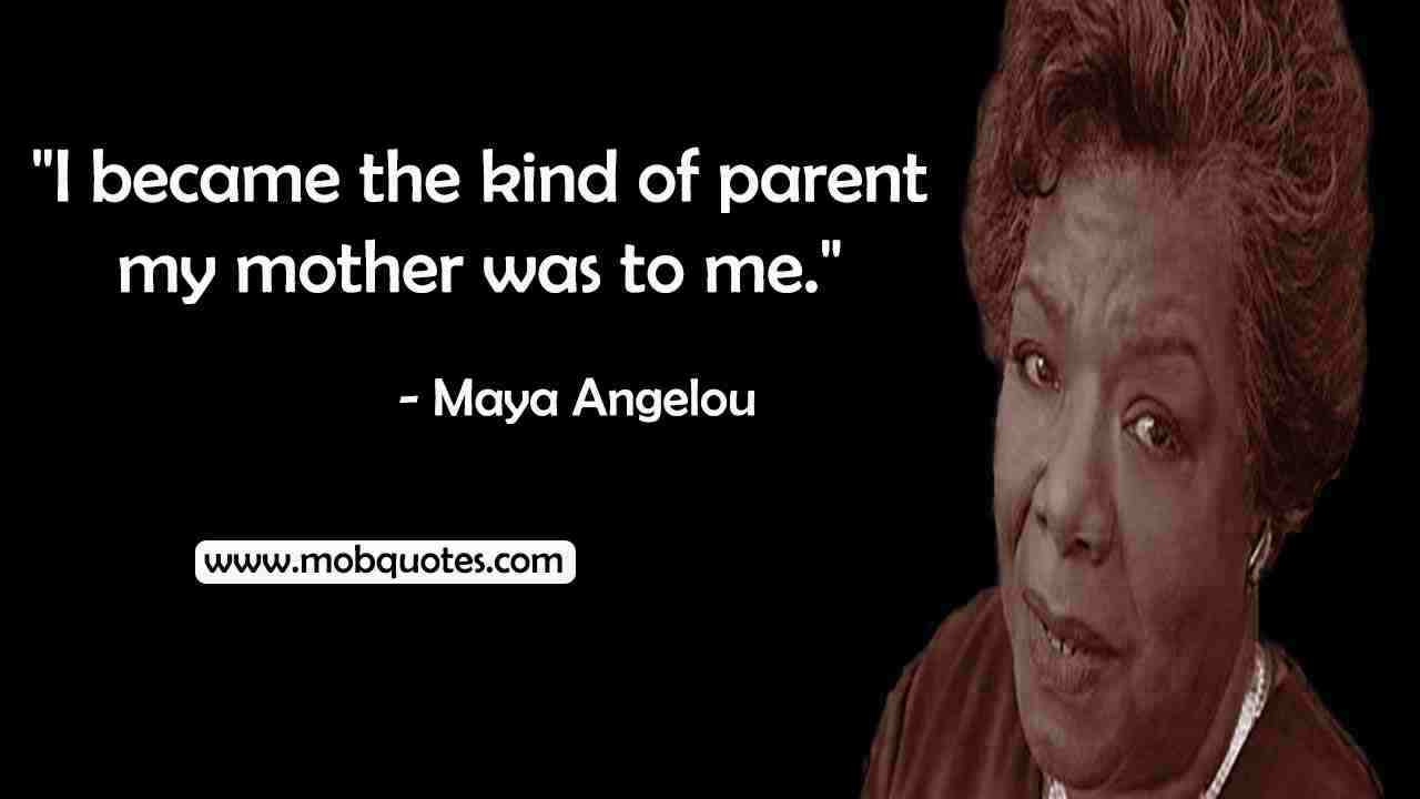 MAYA ANGELOU QUOTES ABOUT MOTHERS, WOMANHOOD, FEMINISM