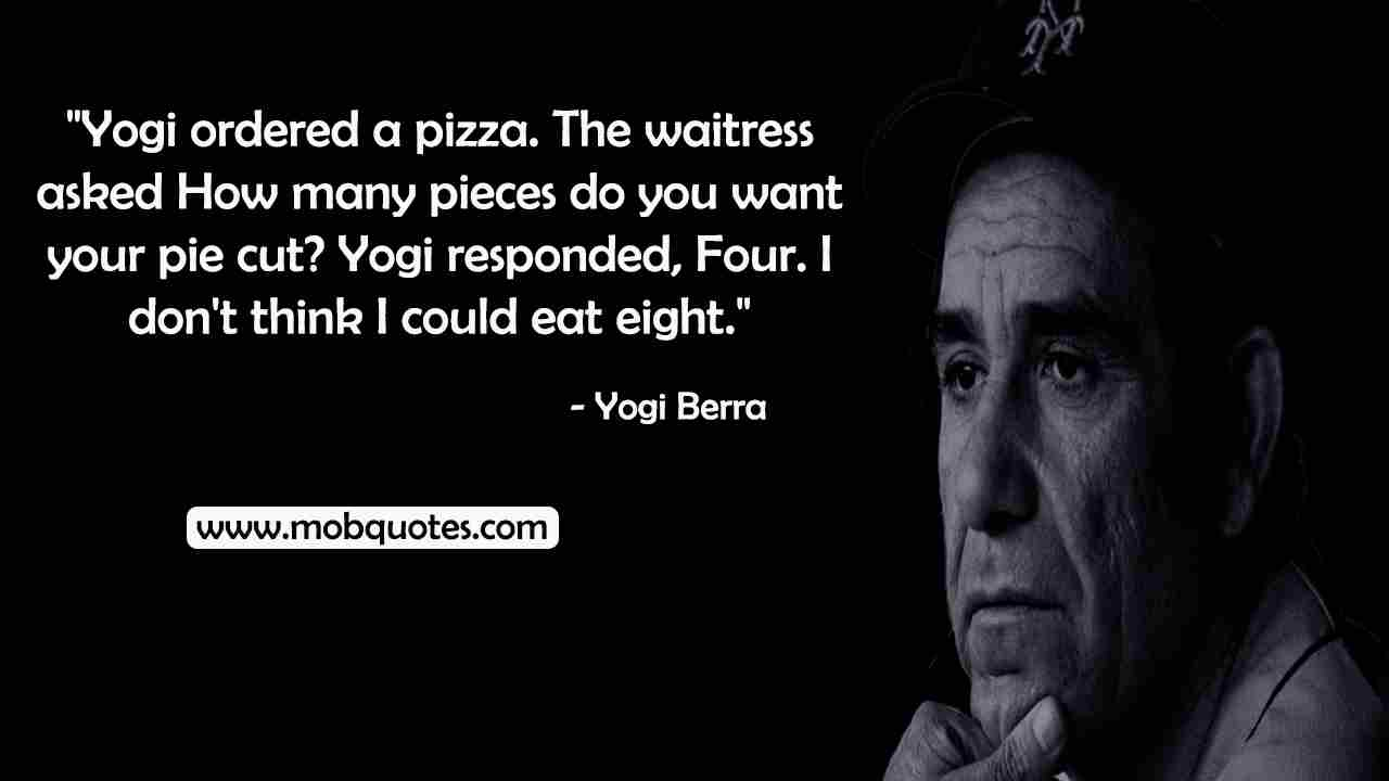 Yogi Berra quotes pizza